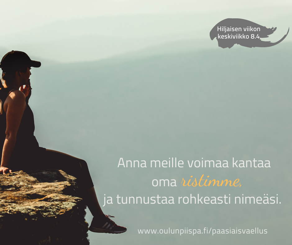 Nainen istuu kivellä, kuvan päällä teksti: Anna meille voimaa kantaa oma ristimme ja tunnustaa rohkeasti nimeäsi