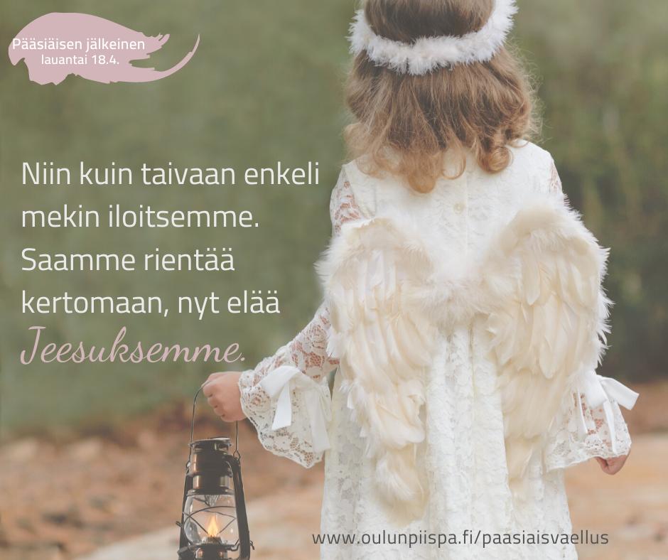 Pieni enkelityttö kantaa lyhtyä. Kuvan päällä teksti Niin kuin taivaallinen enkeli mekin iloitsemme. Saamme rientää kertomaan nyt elää Jeesuksemme.