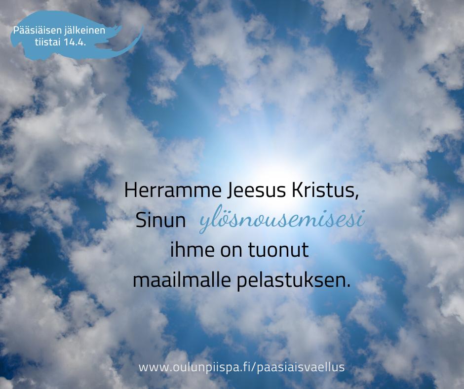 Kuvassa taivas, taivaalla aurinko ja pilvenhattaroita. Teksti: Herramme Jeesus Kristus. Sinun ylösnousemuksesi ihme on tuonut maailmalle pelastuksen.